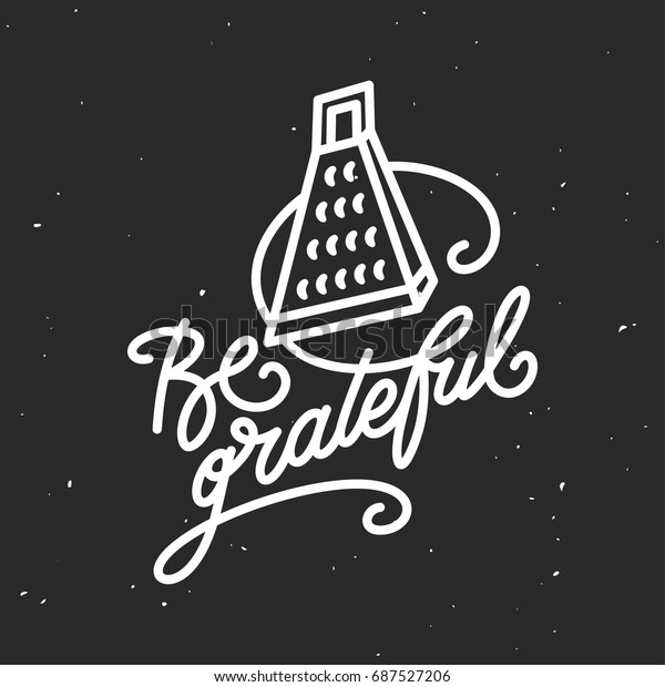 Be Grateful Kitchen Quote Typography Print Stock Vector