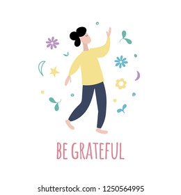 Be grateful poster. Law of attraction concept. Gratitude practice. Flat character man walking and enjoying