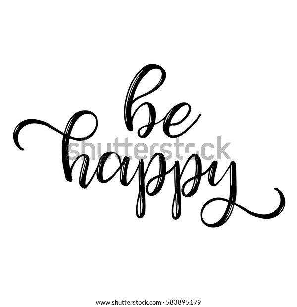 Be Happen Inspiration Quotes Lettering Calligraphy Stock