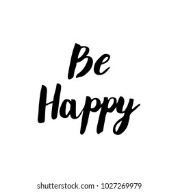 Be Happy Brush Hand Lettering Vector Black on White Background
