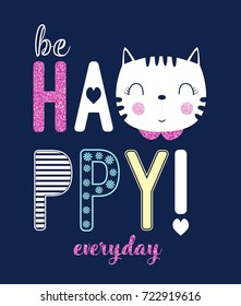 be happy everyday slogan and sweet cat face illustration vector.