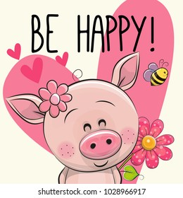 Be Happy Greeting card with cute Cartoon Pig