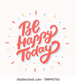 Be Happy Today. Lettering.
