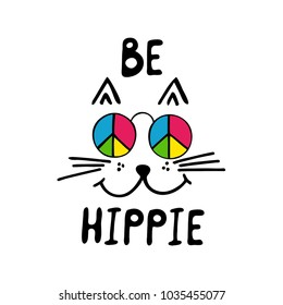 Be hippie typography poster. Cute cat with glasses. Colorful illustration.