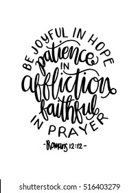 be joyful in hope, patient in affliction, faithful in prayer on white background. Hand Lettered Quote. Bible Verse. Modern Calligraphy