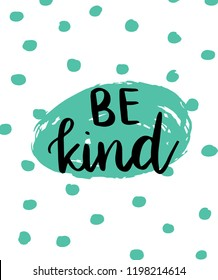 Be kind card design. Cute motivational hand drawn doodle card design. Vector illustration.