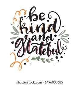 Be kind and grateful hand drawn lettering pharse for Thanksgiving and modern farmhouse decoration
