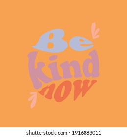 Be kind now Illustration quirky retro quotes vector