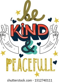 Be kind and peaceful lettering greeting card for World Kindness Day. Hand gesture peace. Vector white isolated illustration for postcard motivational poster or t-shirt