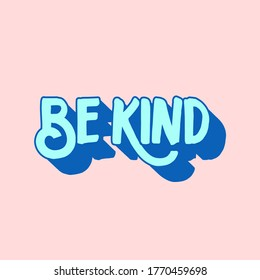 Be kind sentence with vintage style