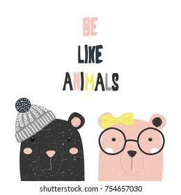 Be like animals fashion print with cute cartoon bears and slogan. Vector hand drawn illustration.