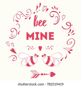 Be mine. Cute romantic Happy Valentines Day calligraphy banner decorated floral pink ornate and bee Vector hand drawn element for 14 February design. Print, sign, card, label.