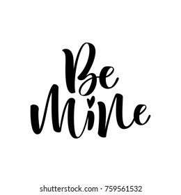 Be mine hand lettering isolated on white background. Valentine's Day vector design.
