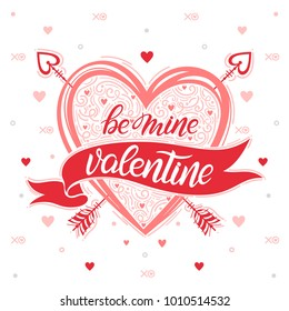 Be mine Valentine - Hand painted lettering with different hearts,arrows and hugs and kisses.Romantic illustration perfect for design greeting cards,prints, flyers,posters,holiday invitations and more.