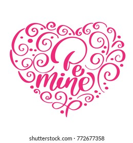 Be Mine vintage text as Happy Valentines Day logotype in the shape of a heart, badge and icon. Romantic Quote postcard, card, invitation, banner template. Love lettering typography on textured