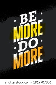 Be More. Do More. Strong Workout Gym Motivation Quote Banner On Rough Grunge Background