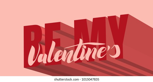 Be my valentine calligraphy text with shadow for greeting card or banner. Vector holiday illustration. Valentines day.