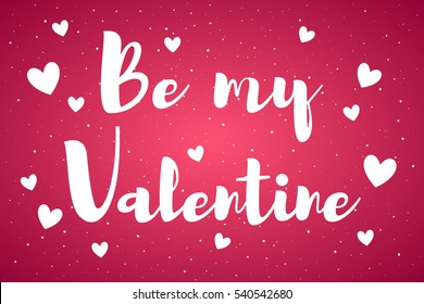 Be my Valentine card with greetings. Valentines day illustration. Uneven dots grunge background. Lettering, calligraphy inscription with simple hearts.