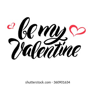 Be My Valentine. Valentine Day and Love lettering vector illustration EPS10