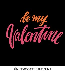 Be My Valentine. Hand drawn elegant quote for your design. Custom typography with swirls. Hand lettering.