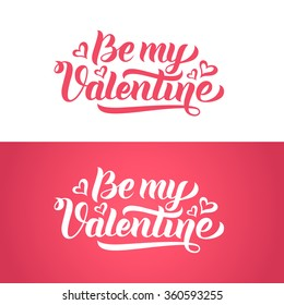 Be my Valentine hand-lettering text on pink background. Handmade vector calligraphy collection. Greeting card, print, invitation design template