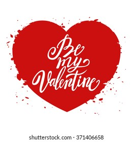 Be my Valentine handwritten text, Valentine's Day, brush pen lettering on heart, vector illustration