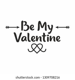 Be my valentine lettering with arrows and heart vector