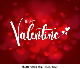 Be my Valentine lettering on red heart bokeh background in vector illustration. Concept design for greeting card, banner, template for Valentine or love event