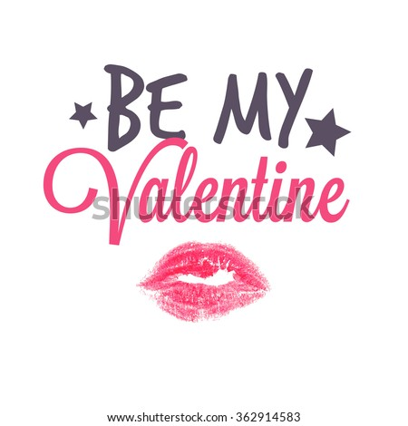 Be my valentine romantic card text stock vector royalty free be my valentine romantic card with text and lipstick kiss love greetings m4hsunfo