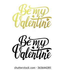 Be my Valentine text. Valentine's typography. Vector illustration of Valentine Greeting Card with heart. Black and golden typography.