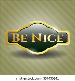 Be Nice golden emblem