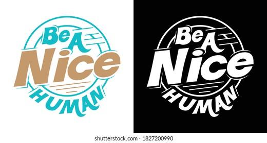 Be A Nice Human Printable Vector Illustration