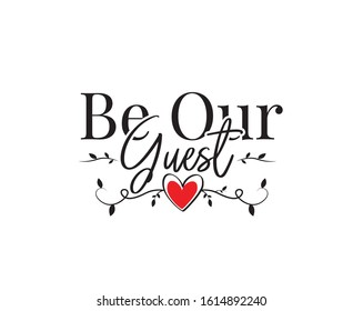 Be our guest, vector. Wording design, lettering. Wall art work, wall decals, home decor, poster design isolated on white background. Red heart illustration - Shutterstock ID 1614892240