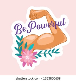 Be Powerful Sticker with Woman Hand Show Muscles and Pink Flower. Girl Power Quote, Female Feminist Motto. International Women Day, Independence and Human Rights Concept. Cartoon Vector Illustration