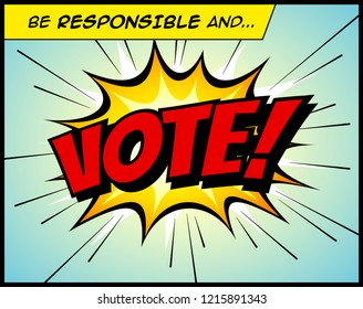 Be Responsible And Vote, in a vintage style comic book bubble sound effect  - Vector EPS10.