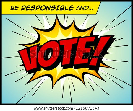 Be Responsible And Vote