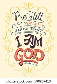 Be still and know that I am God, Psalm 46:10. Hand-lettering. Typography design bible quote