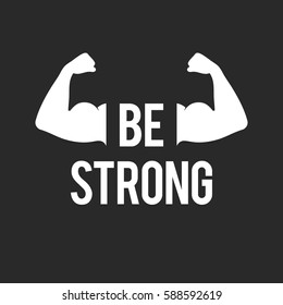 """Be strong"" inspirational quote and muscular arms. Biceps muscle sign. Vector illustration for web design banner or print poster"