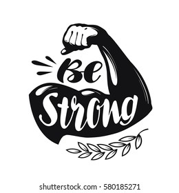 Be Strong, lettering. Sport gym, fitness label. Vector illustration