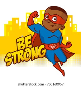 Be strong. Superhero boy Cartoon character Isolated Vector illustration