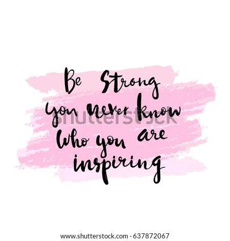 Be Strong You Never Know Who Stock Vektorgrafik Lizenzfrei