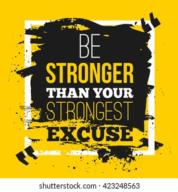 Be stronger than your excuses. Quote poster with paper background and black marker stain. A4 mock up easy to edit.