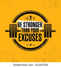 Be Stronger Than Your Excuses. Gym Workout Motivation Quote Stamp Vector Design Element.