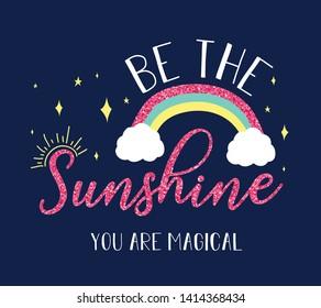 Be the sunshine slogan and rainbow ve with glitter vector illustraion.