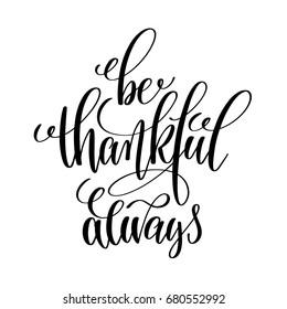 Royalty Free Stock Illustration Of Be Thankful Always Black White