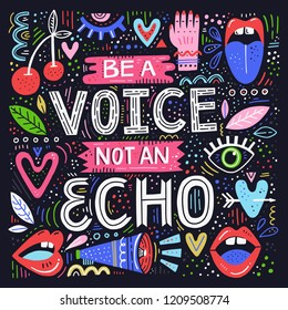 Be a Voice not and Echo - hand drawn lettering quote. Vector conceptual illustration with feminine symbols. Great womans rights poster