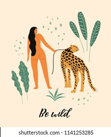 Be wild. Vector illustration of woman with leopard. Trendy design for card, poster, tshirt and other use.