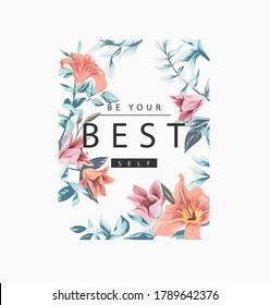 be your best self slogan in vintage floral frame illustration