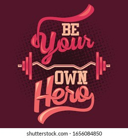 Be your own hero. Gym Saying & Quote