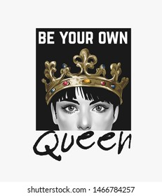 be your own queen slogan with girl in crown illustration on black background